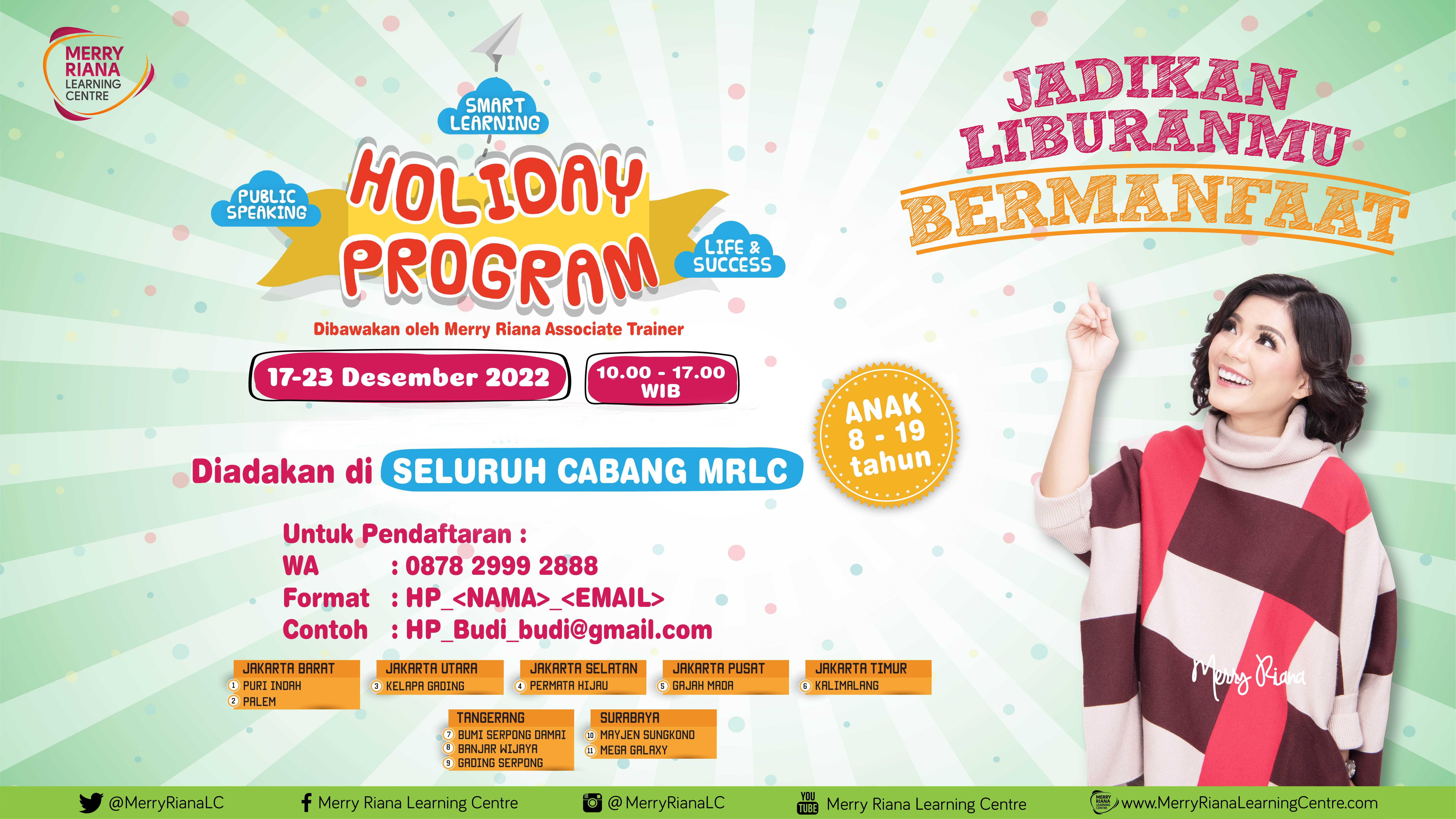 Holiday Program by Merry Riana Learning Centre (MRLC) merupakan PROGRAM UNGGULAN saat liburan sekolah yang telah diikuti lebih dari 1.000 anak dan remaja di seluruh Indonesia.